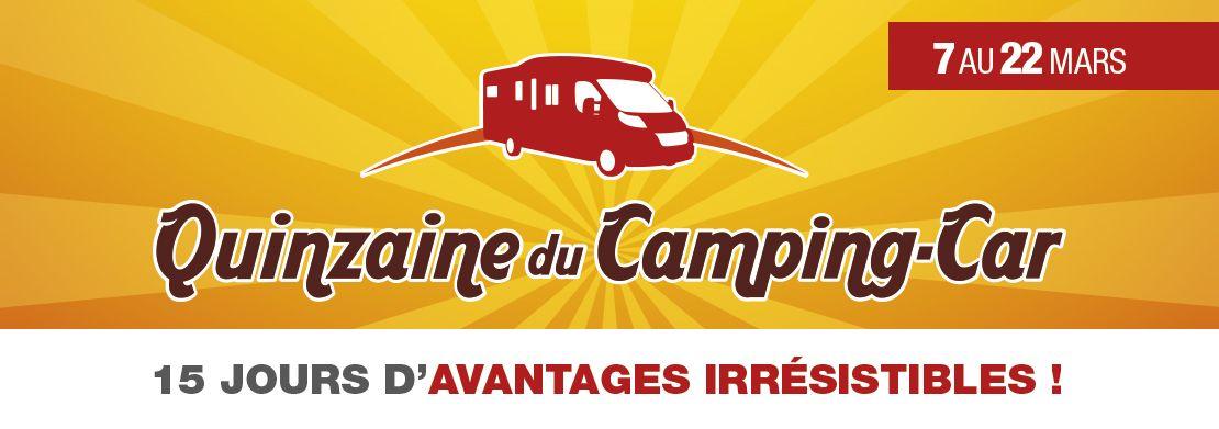 La quinzaine du camping-car – Du 7 au 22 Mars